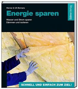 Energie sparen: Wasser und Strom sparen - Dämmen und isolieren -