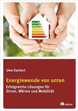 Energiewende von unten: Erfolgreiche Lösungen für Strom, Wärme und Mobilität -