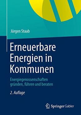 Erneuerbare Energien in Kommunen: Energiegenossenschaften gründen, führen und beraten -
