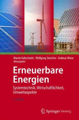 Erneuerbare Energien: Systemtechnik, Wirtschaftlichkeit, Umweltaspekte -