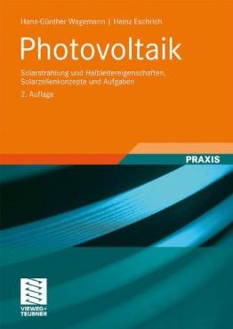 Photovoltaik: Solarstrahlung und Halbleitereigenschaften, Solarzellenkonzepte und Aufgaben -